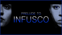 Prelude To Infusco, Midnight Crow Productions, indie film